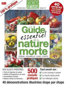 Le Guide essentiel de la NATURE MORTE - 40 tutoriels à peindre étape par étape