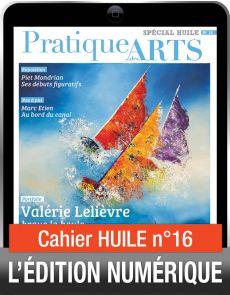 TÉLÉCHARGEMENT - Cahier spécial HUILE 16 - Pratique des Arts