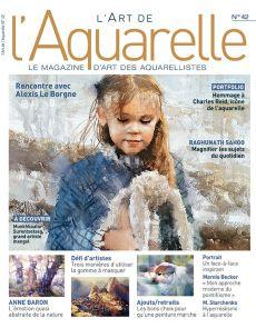 L'Art de l'Aquarelle 42 - Rencontrez les artistes