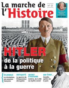 La Marche de l'Histoire n°31 - Hitler, de la politique à la guerre