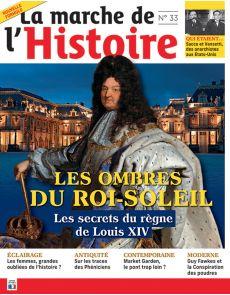 La Marche de l'Histoire n.33 - Les ombres du Roi-Soleil