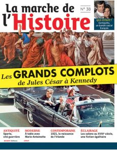 Les grands COMPLOTS - La Marche de l'Histoire 38