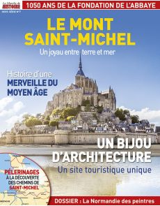 Le Mont Saint-Michel - Hors série n°7 de la Marche de l'Histoire