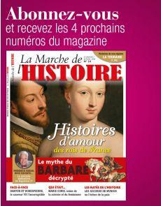 L'abonnement aux 4 prochains numéros du magazine LA MARCHE DE L'HISTOIRE