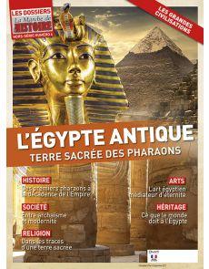 L'Egypte antique, terre sacrée des pharaons - Les Dossiers de La Marche de l'Histoire - Hors-Série 4