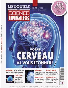 Les Dossiers de Science & Univers n°4 - Votre cerveau va vous étonner !