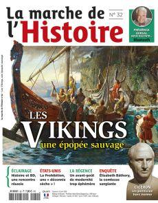La Marche de l'Histoire n°32 - Les Vikings une épopée sauvage