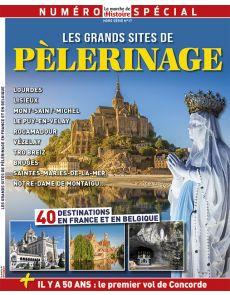 Les grands sites de Pèlerinage - Hors série 17 La Marche de l'Histoire