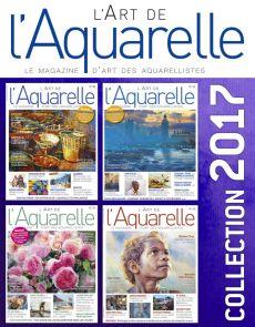 Collection 2017 complète - L'Art de l'Aquarelle : 4 numéros collectors