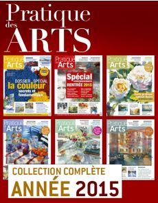 Collection Pratique des Arts 2015 : 6 numéros collectors