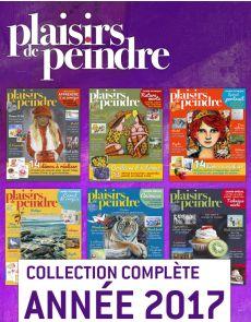 Collection 2017 complète - Plaisirs de peindre : 6 numéros collectors
