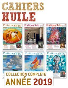 Collection 2019 suppléments HUILE 6 numéros - Pratique des Arts