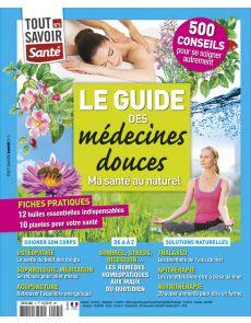 Le guide des médecines douces - Tout Savoir Santé n°5