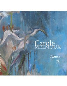 Fleurs - Carole Melmoux