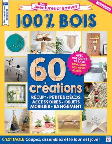 Mes Aventures Créatives 2 - 60 créations 100% BOIS