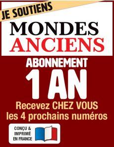 Abonnement 1 AN - MONDES ANCIENS