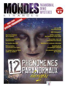Mondes Etranges Hors-Serie 9 - Douze phénomènes PARANORMAUX décryptés