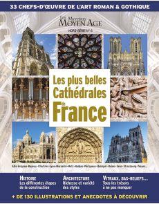 Les plus belles cathédrales de France - Hors-Série n°6