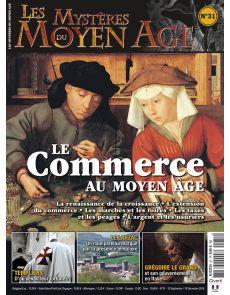 Les Mystères du Moyen Age n°31 - Le commerce au Moyen Age