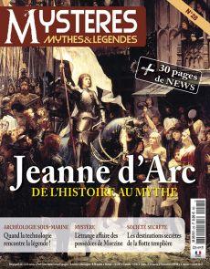 Mystères Mythes et legendes n°28 - Jeanne d'Arc, Sociétés secrètes, Archéologie sous-marine