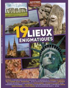 19 lieux énigmatiques - Hors-série numéro 9 Mystères Mythes et Légendes