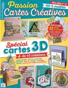 Je crée mes cartes 3D - Passion Cartes Créatives hors-série 12