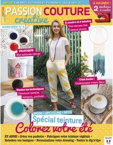 Passion Couture Créative Hors-Série n°6 - SPÉCIAL TEINTURE : mode, upcycling, déco sur vos tissus