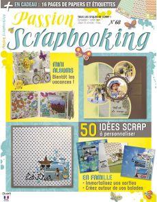 Passion Scrapbooking n°68 - Mini albums, 50 idées scrap à personnaliser, et 16 pages de papiers et étiquettes