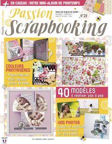 Passion Scrapbooking 73 - 40 modèles pas à pas + votre mini-album de Printemps