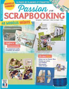 Passion Scrapbooking n.86 - Vos modèles et vos papiers pour créer !
