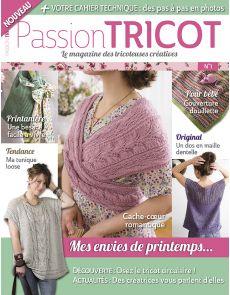 Passion Tricot n°1, le magazine des tricoteuses créatives