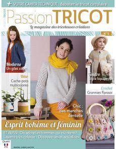 Passion Tricot n°5 - Des modèles à tricoter tendances et féminins