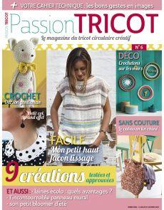 Passion Tricot n°6 - Neuf créations testées et approuvées