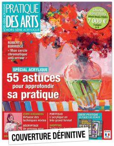 Spécial ACRYLIQUE Hors-série numéro 49 Pratique des Arts