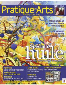 Spécial Peinture à l'HUILE Hors-série 46 Pratique des Arts