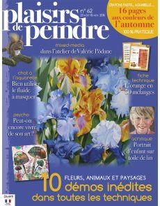 Plaisirs de peindre n°62 - Fleurs, animaux, paysages, portrait : 10 démos dans toutes les techniques