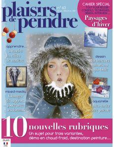 Plaisirs de peindre n°63 - 10 nouvelles rubriques et un cahier spécial Paysages d'hiver