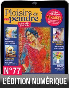 TÉLÉCHARGEMENT : Plaisirs de Peindre 77 en version numérique