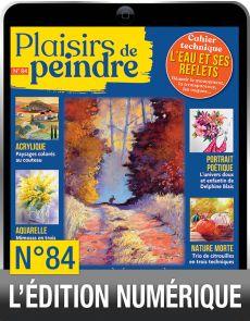 TELECHARGEMENT : Plaisirs de Peindre 84 version numérique