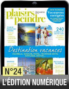 Téléchargement du Hors-série Plaisirs de Peindre n°24 - Destination vacances