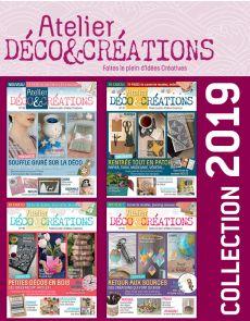 Collection 2019 complète - Atelier DÉCO & CRÉATIONS : 4 numéros collectors