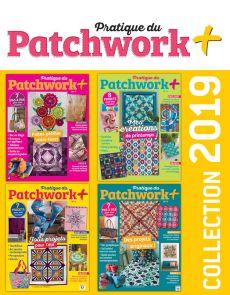 Collection 2019 complète - Pratique du PATCHWORK+ : 4 numéros collectors