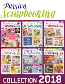 Collection 2018 complète - PASSION SCRAPBOOKING : 6 numéros collectors