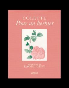 Pour un herbier - Colette / Aquarelles de Raoul Dufy