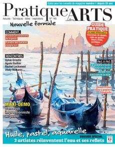 Pratique des Arts 146 - Astuces techniques, inspirations et rencontres d'artistes