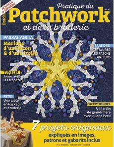 Pratique du Patchwork et de la broderie 16 - Vos projets expliqués en images, patrons et gabarits inclus