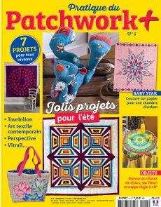 Pratique Patchwork+ plus n°5 - Jolis projets pour l'été