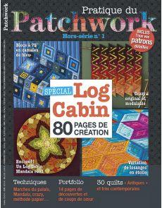 Spécial Log Cabin - Pratique du Patchwork Hors-série n°1