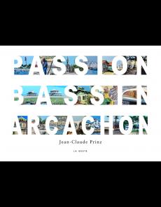 Passion Bassin Arcachon - Jean-Claude Prinz