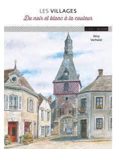 Les villages - Du noir et blanc à la couleur - Wim Verhelst